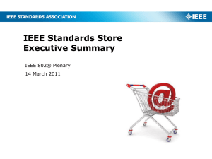 IEEE Standards Store Executive Summary IEEE 802® Plenary 14 March 2011
