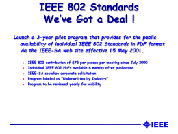 IEEE 802 Standards We've Got a Deal !