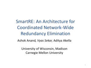 SmartRE: An Architecture for Coordinated Network-Wide Redundancy Elimination , Vyas Sekar,
