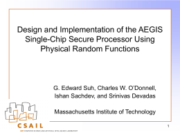 Design and Implementation of the AEGIS Single-Chip Secure Processor Using