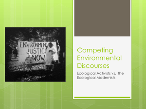 Competing Environmental Discourses Ecological Activists vs.  the