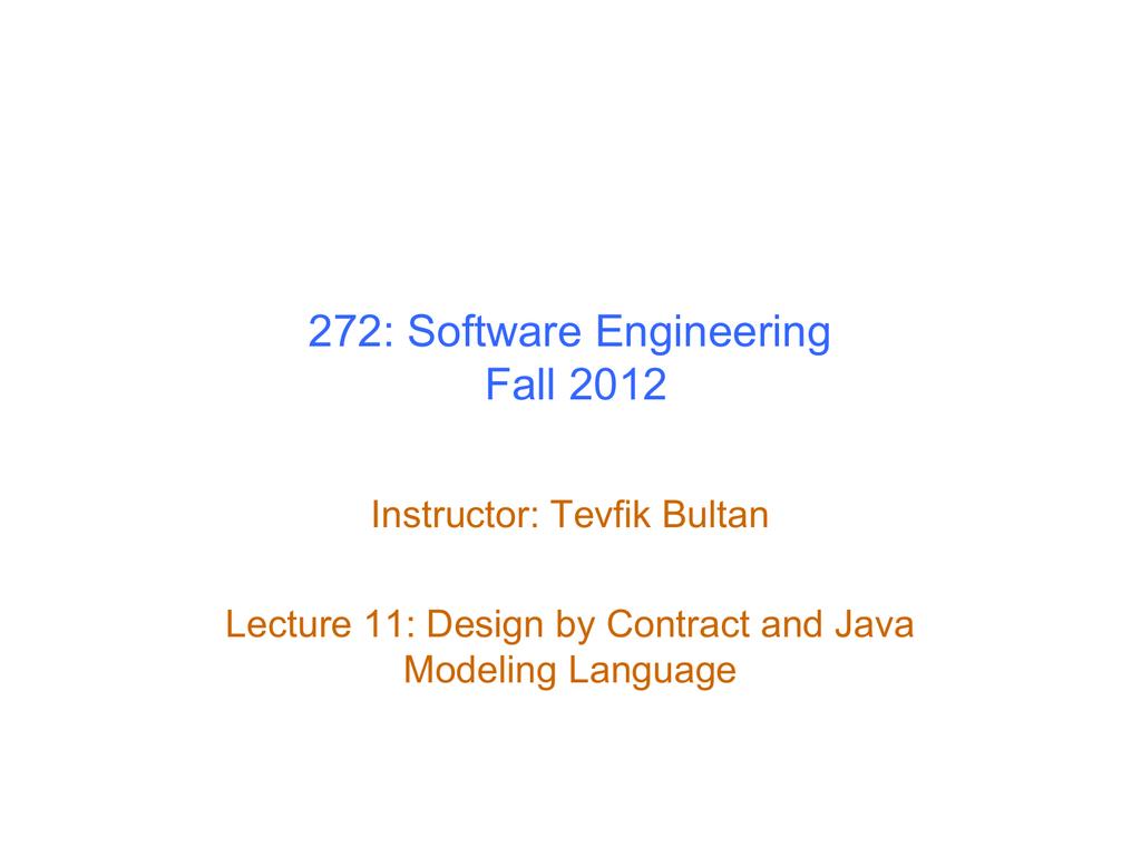 272 Software Engineering Fall 2012 Instructor Tevfik Bultan