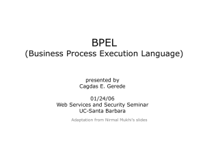 BPEL (Business Process Execution Language) presented by Cagdas E. Gerede