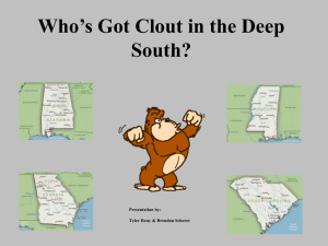 Who's Got Clout in the Deep South? Presentation by: