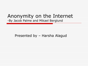 Anonymity on the Internet Presented by – Harsha Alagud