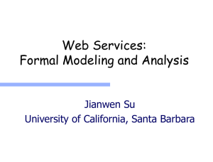 Web Services: Formal Modeling and Analysis Jianwen Su University of California, Santa Barbara