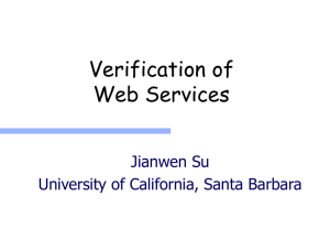 Verification of Web Services Jianwen Su University of California, Santa Barbara