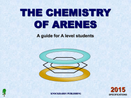 THE CHEMISTRY OF ARENES 2015 A guide for A level students