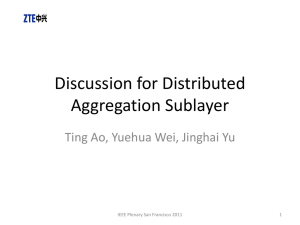Discussion for Distributed Aggregation Sublayer Ting Ao, Yuehua Wei, Jinghai Yu 1
