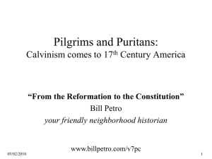 Pilgrims and Puritans: Calvinism comes to 17 Century America