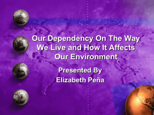 Our Dependency On The Way We Live and How It Affects