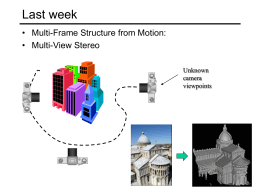 Last week • Multi-Frame Structure from Motion: • Multi-View Stereo Unknown