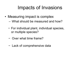 Impacts of Invasions • Measuring impact is complex