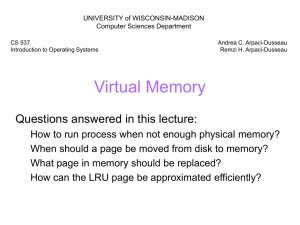 Virtual Memory Questions answered in this lecture: