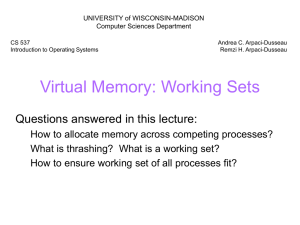 Virtual Memory: Working Sets Questions answered in this lecture: