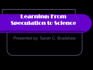 Learning: From Speculation to Science Presented by: Sarah C. Bradshaw