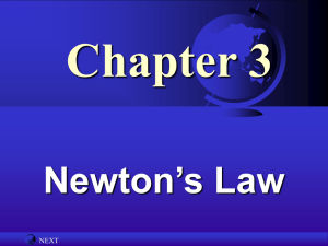 Chapter 3 Newton's Law NEXT
