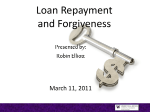 Loan Repayment and Forgiveness Presented by: Robin Elliott