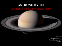 ASTRONOMY 101 Introduction to Solar System Astronomy D Taylor Greenwich HS, CT