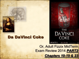 Da DaVinci Coke Or, Adult Fizzix MidTerm PART2 Chapters 10-19 & 23