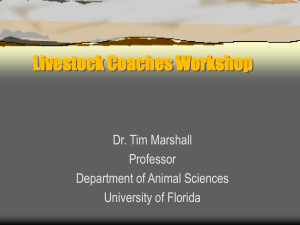 Livestock Coaches Workshop Dr. Tim Marshall Professor Department of Animal Sciences