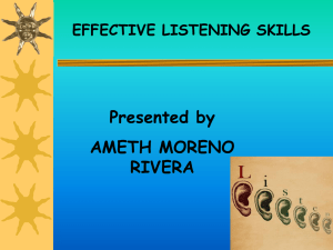 Presented by AMETH MORENO RIVERA EFFECTIVE LISTENING SKILLS