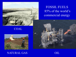FOSSIL FUELS 85% of the world's commercial energy COAL