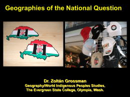 Geographies of the National Question Dr. Zoltán Grossman Geography/World Indigenous Peoples Studies,