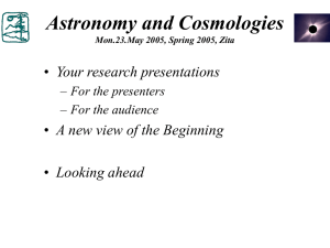 Astronomy and Cosmologies Your research presentations A new view of the Beginning