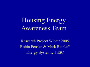 Housing Energy Awareness Team Research Project Winter 2005 Robin Fenske & Mark Retzlaff