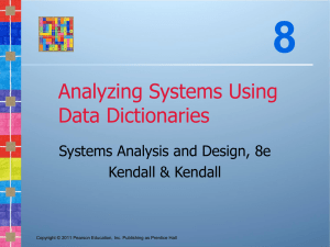 8 Analyzing Systems Using Data Dictionaries Systems Analysis and Design, 8e
