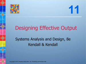 11 Designing Effective Output Systems Analysis and Design, 8e Kendall & Kendall