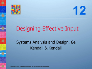 12 Designing Effective Input Systems Analysis and Design, 8e Kendall & Kendall