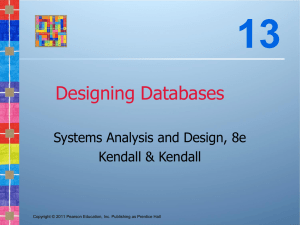 13 Designing Databases Systems Analysis and Design, 8e Kendall & Kendall