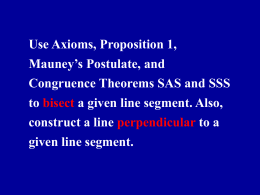 Use Axioms, Proposition 1, Mauney's Postulate, and Congruence Theorems SAS and SSS to