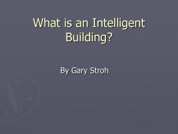 What is an Intelligent Building? By Gary Stroh