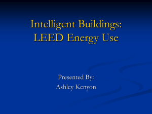 Intelligent Buildings: LEED Energy Use Presented By: Ashley Kenyon