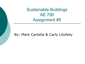 Sustainable Buildings AE 790 Assignment #5 By: Mark Cartella & Carly Litofsky