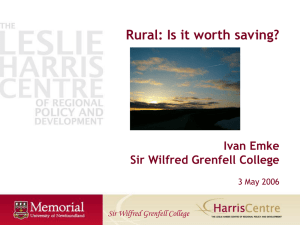 Rural: Is it worth saving? Ivan Emke Sir Wilfred Grenfell College