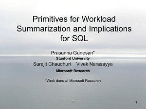 Primitives for Workload Summarization and Implications for SQL Prasanna Ganesan*