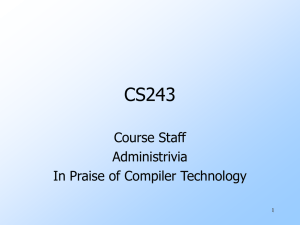 CS243 Course Staff Administrivia In Praise of Compiler Technology