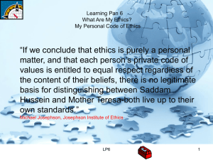"""If we conclude that ethics is purely a personal"