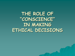 "THE ROLE OF ""CONSCIENCE"" IN MAKING ETHICAL DECISIONS"