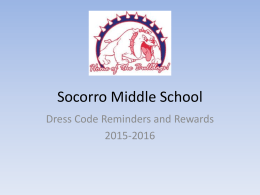 Socorro Middle School Dress Code Reminders and Rewards 2015-2016