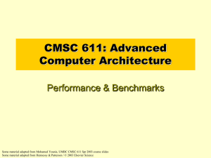 CMSC 611: Advanced Computer Architecture Performance & Benchmarks