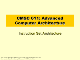 CMSC 611: Advanced Computer Architecture Instruction Set Architecture