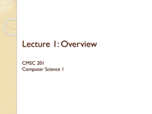 Lecture 1: Overview CMSC 201 Computer Science 1