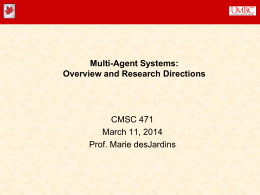 Multi-Agent Systems: Overview and Research Directions CMSC 471 March 11, 2014