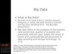 Big Data • What is Big Data?
