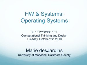 HW & Systems: Operating Systems Marie desJardins